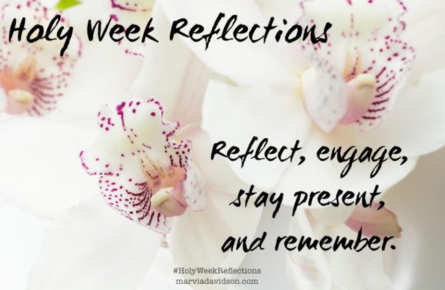 Holy Week Reflections Easter 2016