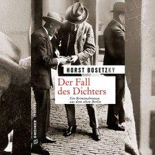 Horst Bosetzky: »Der Fall des Dichters«