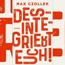 Max Czollek: »Desintegriert euch!«