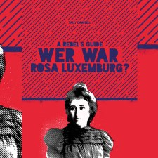 Sally Campbell: »Wer war Rosa Luxemburg?«