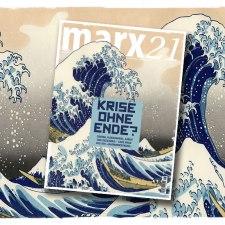 Das neue marx21-Magazin: »Krise ohne Ende?«