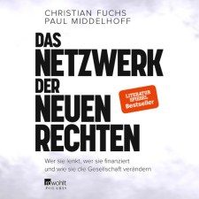 Christian Fuchs und Paul Middelhoff: »Das Netzwerk der Neuen Rechten«