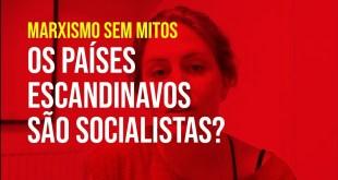 Os países escandinavos são socialistas? – Marxismo Sem Mitos