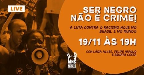 Live: Ser negro não é crime! A luta contra o racismo hoje no Brasil e no mundo