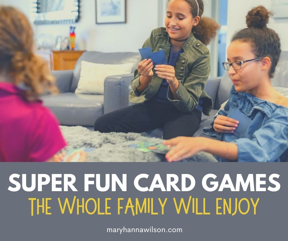 A list of super fun card games for the whole family.