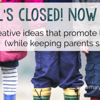 School's Closed! Now What? 10 Creative Ideas that Promote Learning