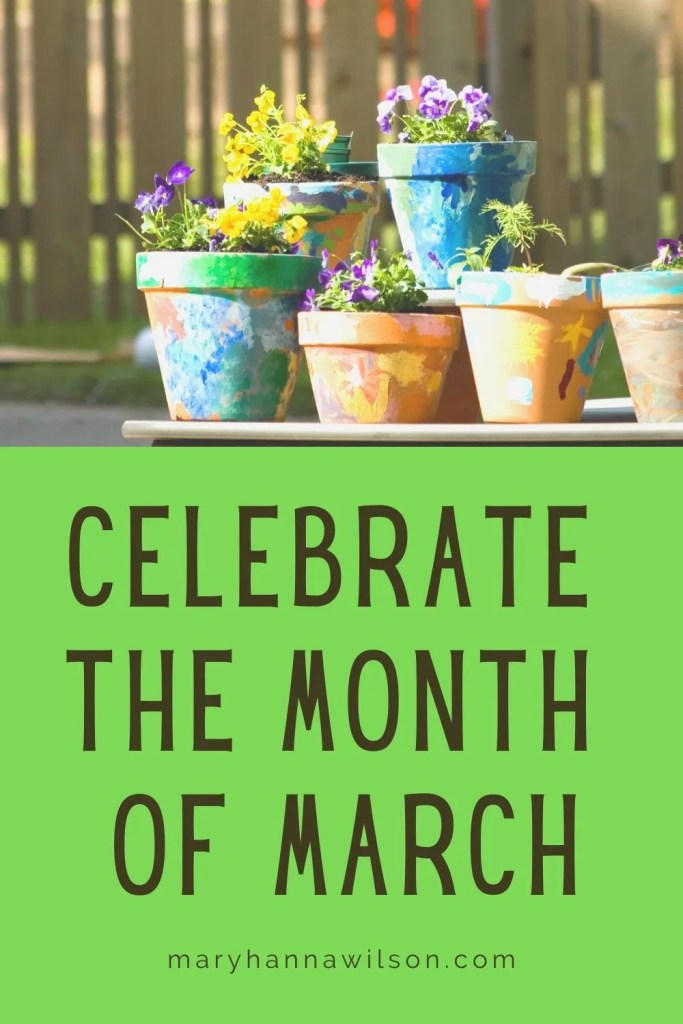 Celebrate the Month of March