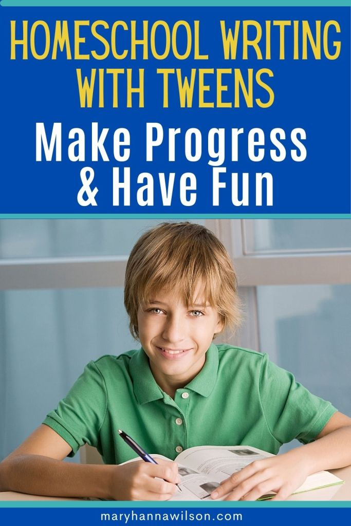 Teaching Homeschool Writing to Tweens