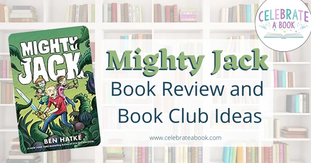 Mighty Jack Book Review and Book club ideas for kids