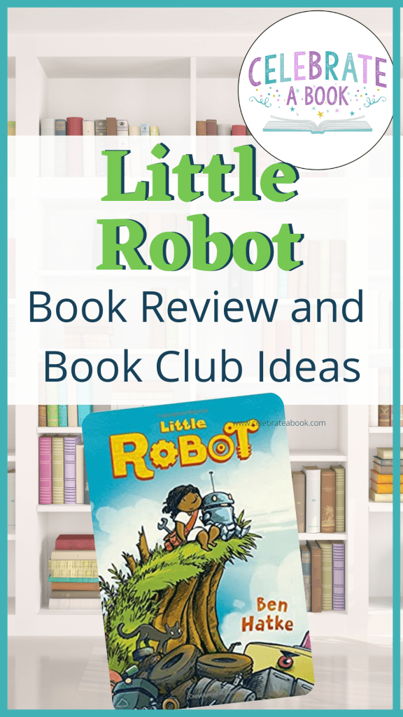 Ideas and information about the book, Little Robot