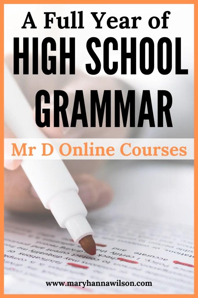 A Full Year of Homeschool High School Grammar for Teens with Mr. D