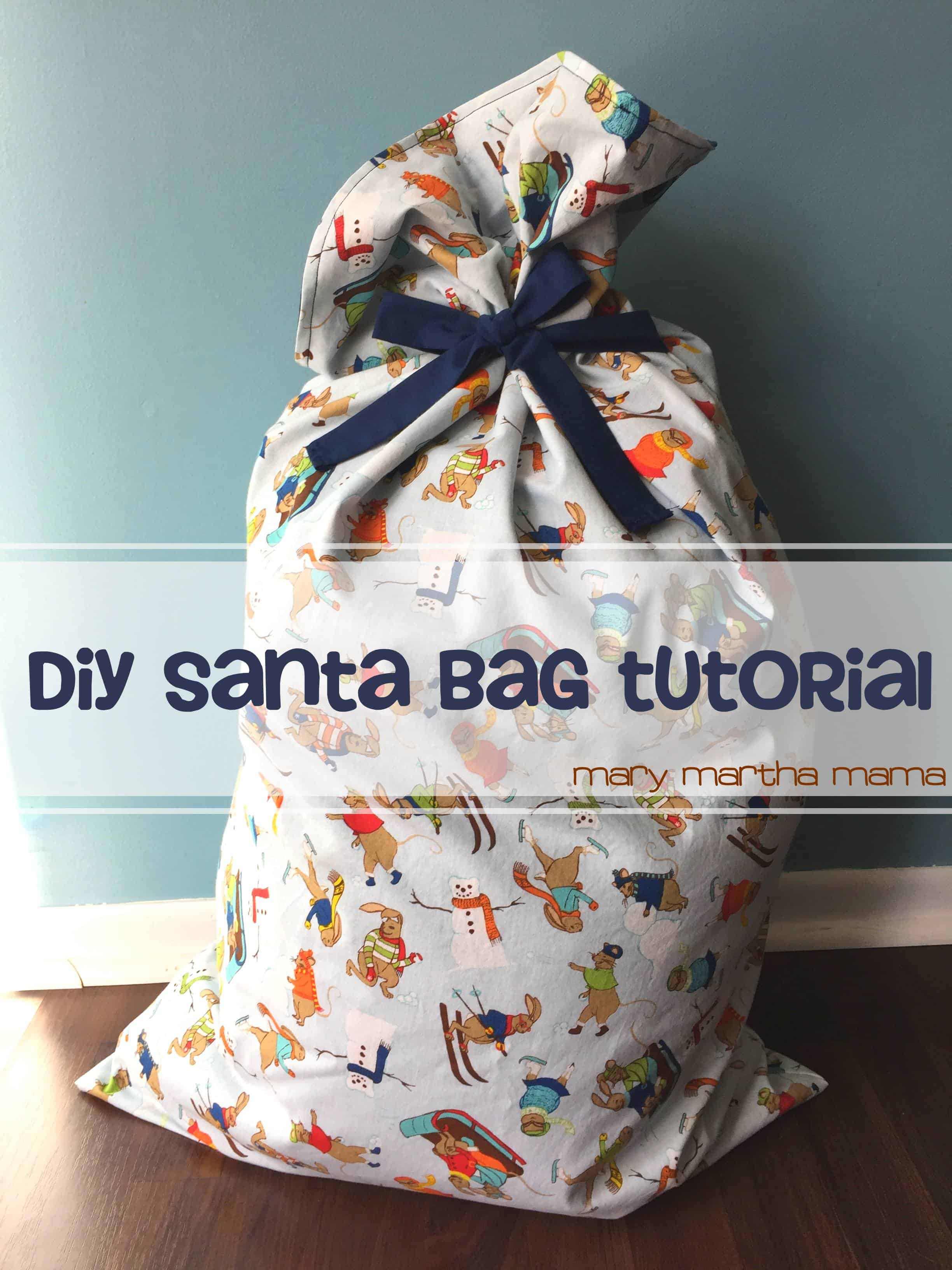 Santa Bag Tutorial Mary Martha Mama