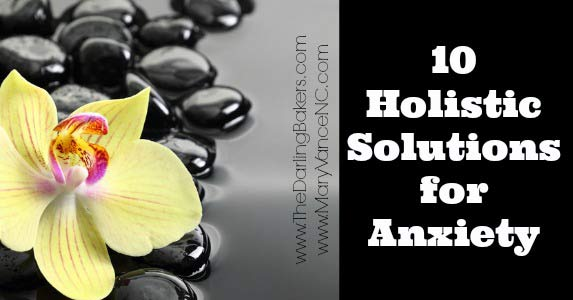 10 Holistic Solutions for Anxiety