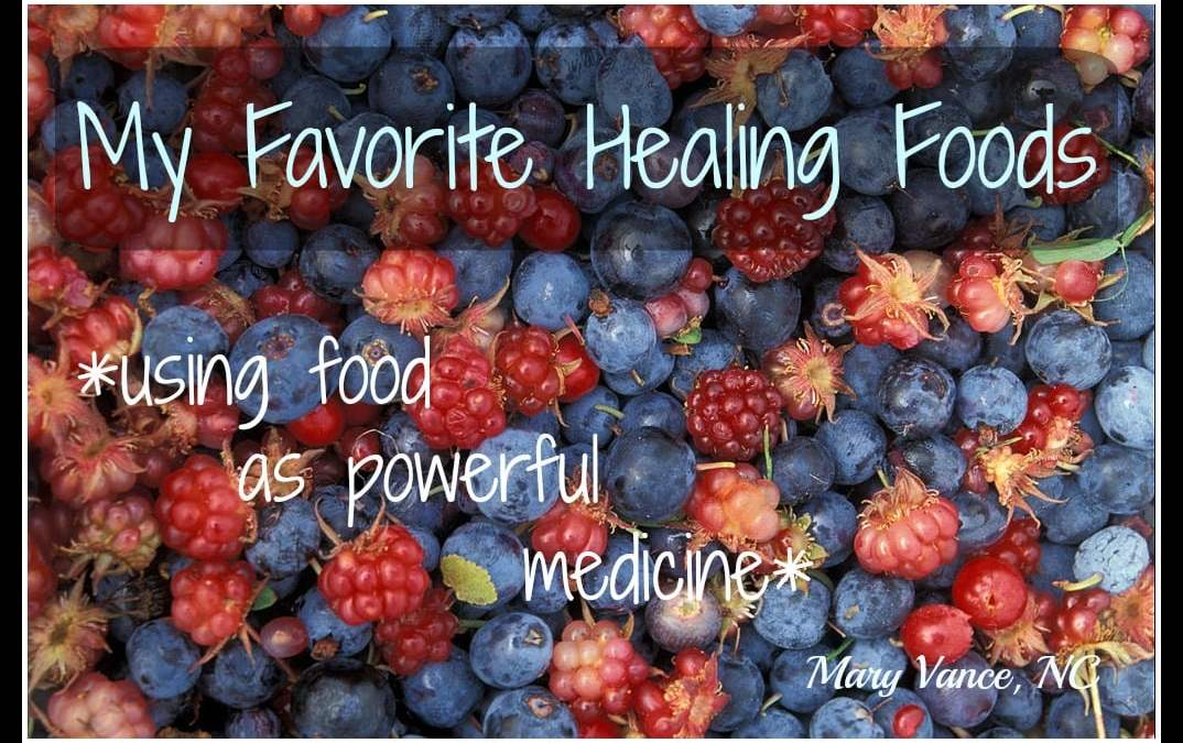 My Most Favorite Healing Foods