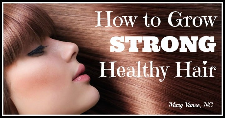 How to Grow Strong, Healthy Hair