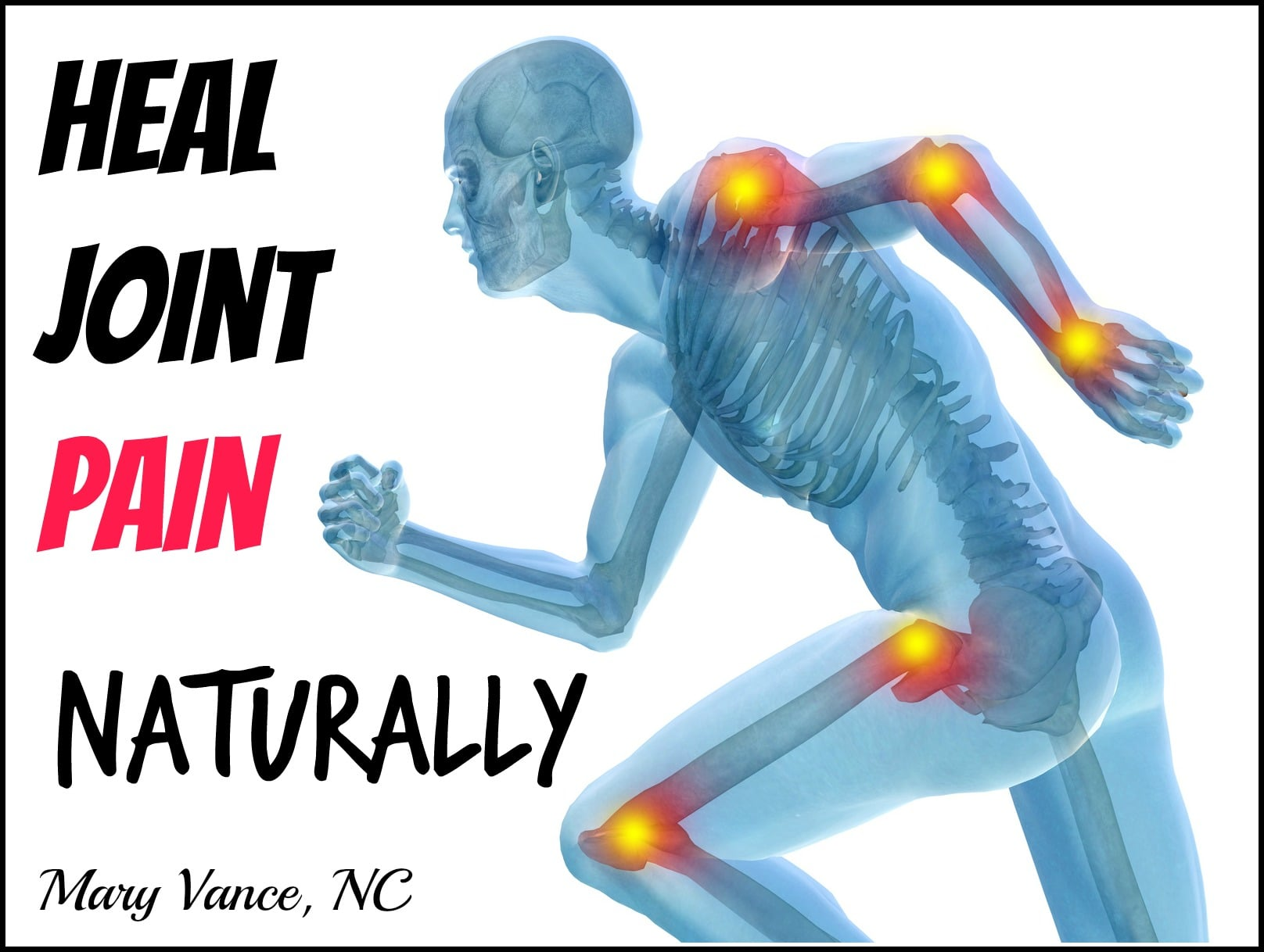 How to heal joint pain naturally mary vance nc heal joint pain naturally mary vance nc solutioingenieria Choice Image