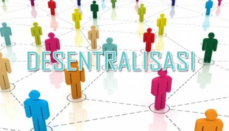 apa itu desentralisasi