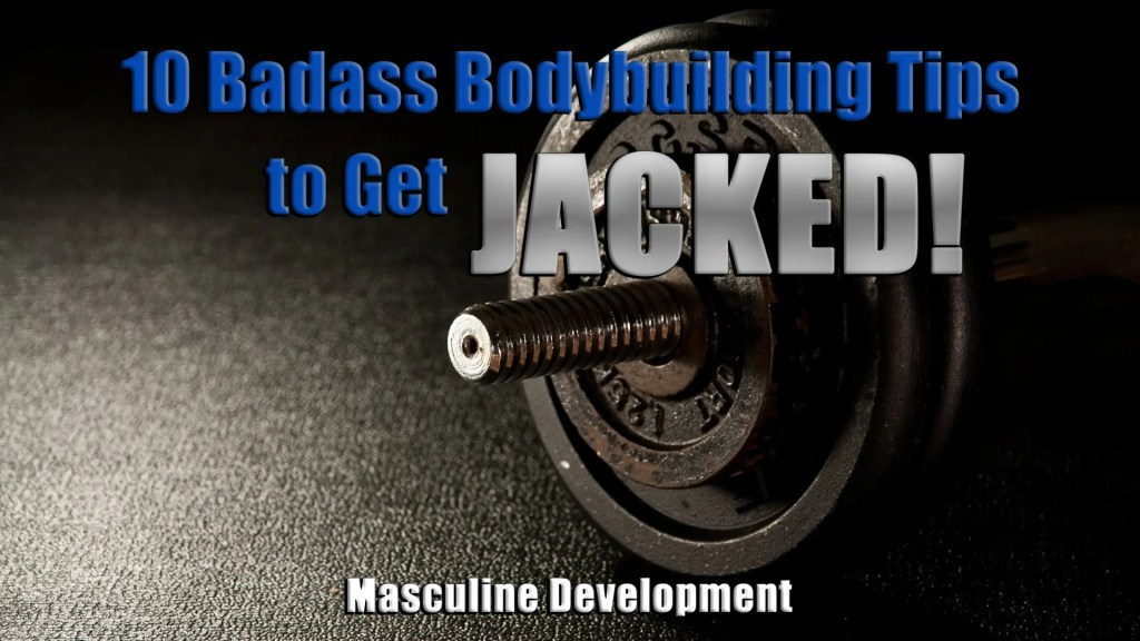 badass bodybuilding tips