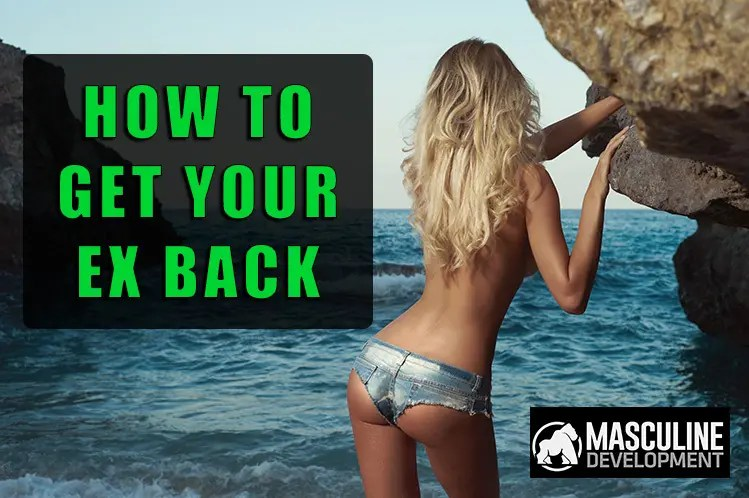 how to get your ex girlfriend back