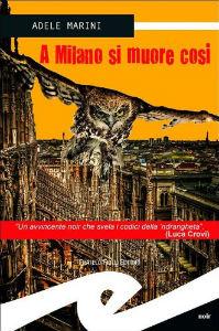 A Milano si muore così Adele Marini Frilli