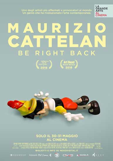 il poster del docufilm Maurizio Cattelan Be Right Back