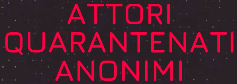 Attori Quarantenati Anonimi banner ufficio stampa