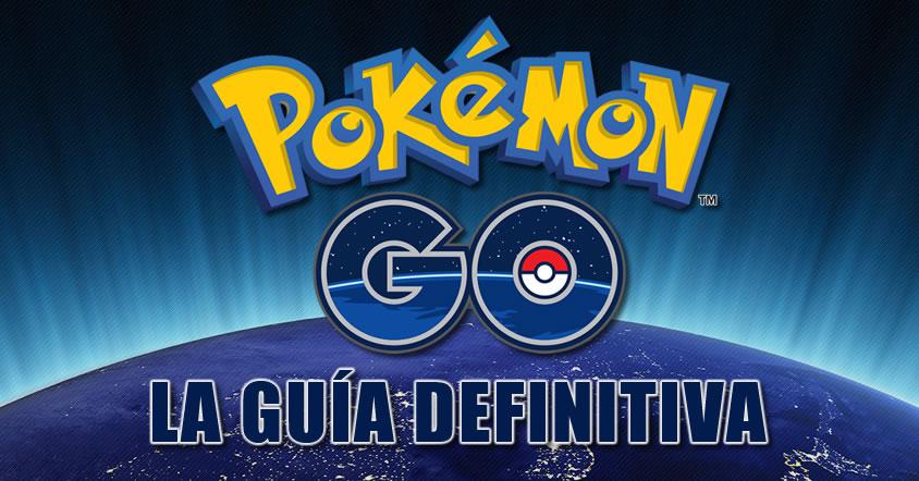 Guía definitiva de Pokemon GO para principiantes