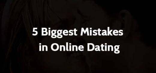 5 Biggest Mistakes in Online Dating