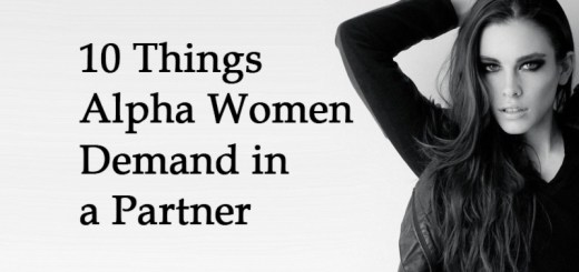 10 Things Alpha Women Demand in a Partner