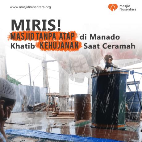 Bantu Berikan Atap untuk Masjid Tak Beratap di Manado