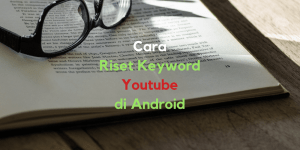 Cara Riset Keyword Youtube di Android