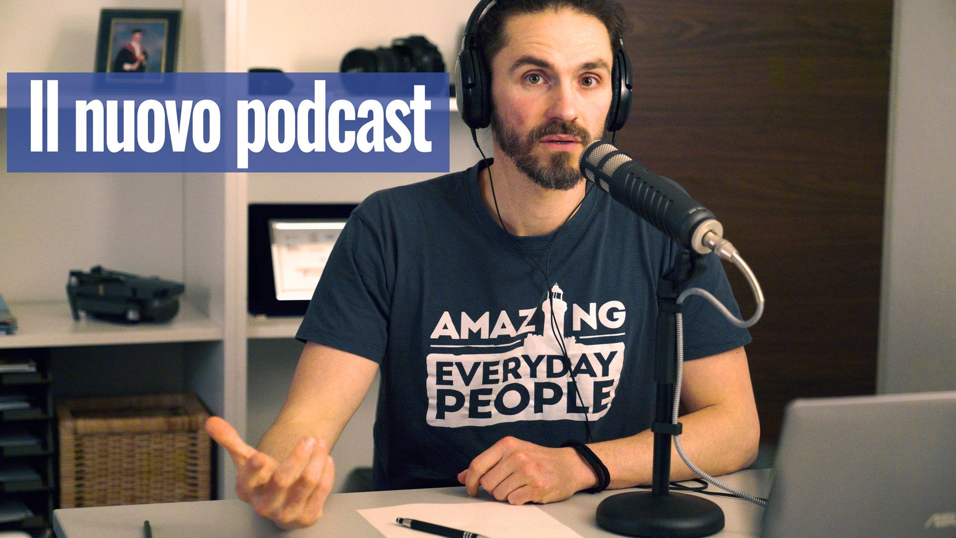 Il nuovo podcast