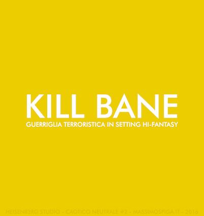 Cover - Kill Bane (scheda)