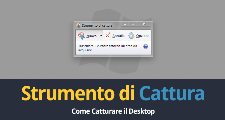 Strumento di Cattura Windows 7