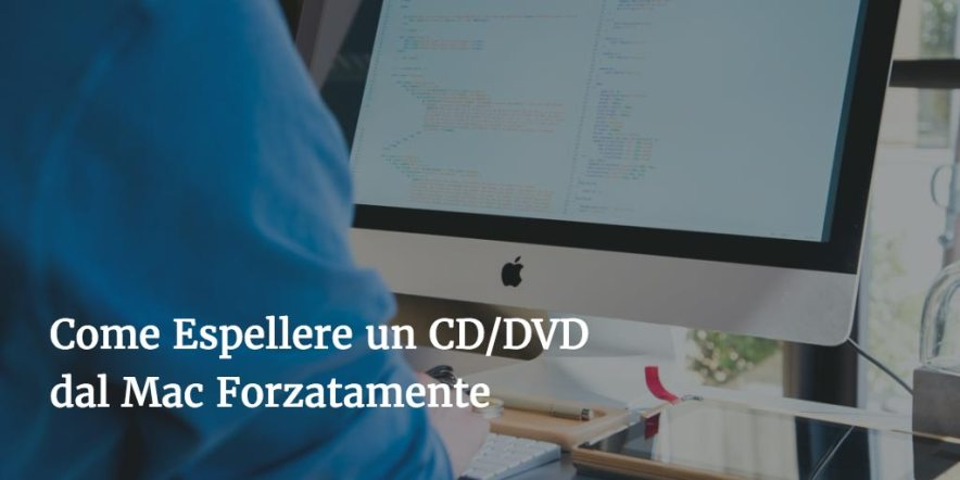 Come Espellere un CD/DVD dal Mac Forzatamente