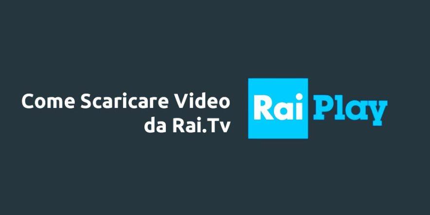 Come Scaricare Video da Rai.Tv