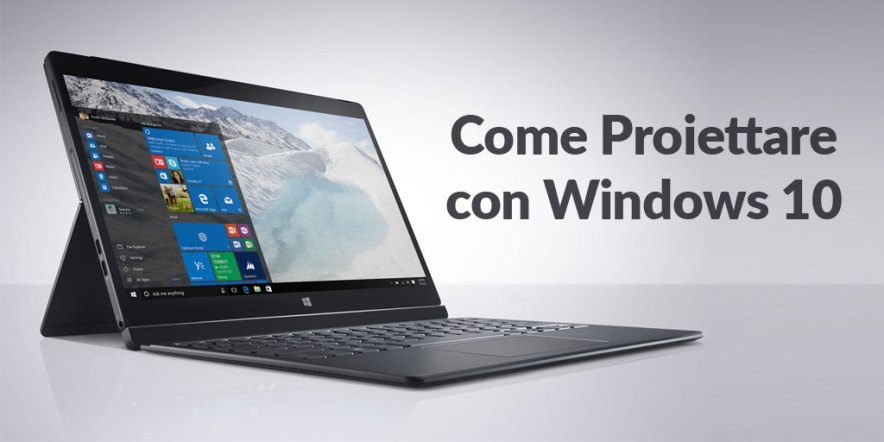 Come Proiettare con Windows 10