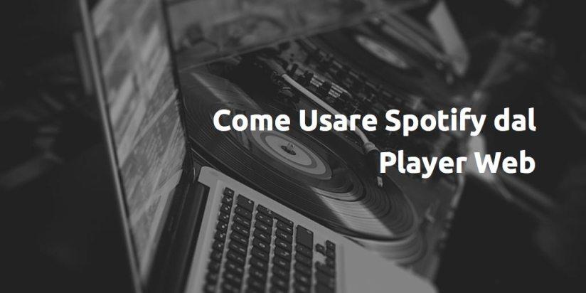 Come Usare Spotify dal Player Web