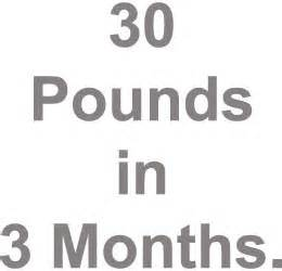 Lose 30 pounds in three months