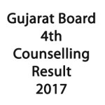 Gujarat Board 4th Counselling Result 2017