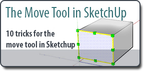 10 Tricks for the Move Tool in SketchUp