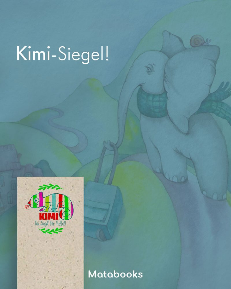"""20200709 do Kimi Siegel matabooks - """"Willybo - Ein Elefant auf Wanderschaft"""" mit dem Kimi-Siegel ausgezeichnet"""