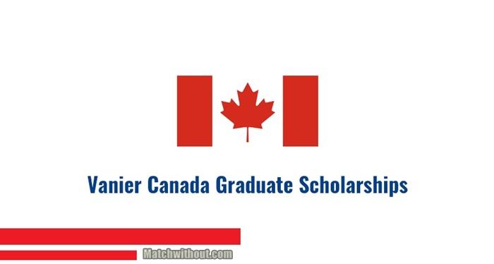 Fully Funded Vanier Canada Graduate Scholarship Application