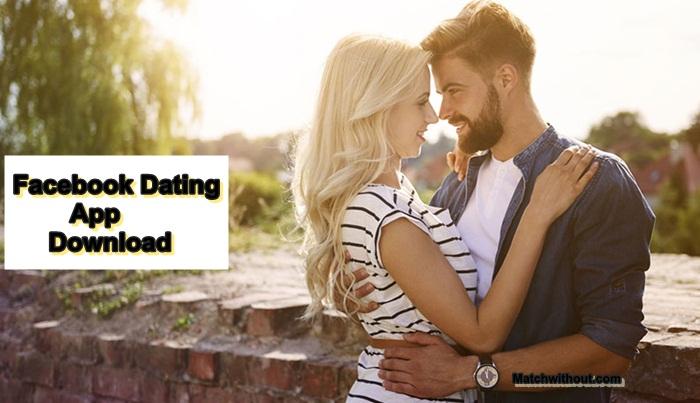 Facebook Dating App Download For Facebook Singles Dating