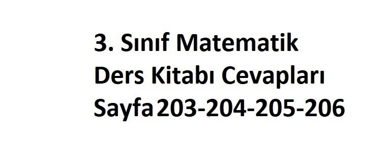 3 Sinif Matematik Ders Kitabi Cevaplari Sayfa 203 204 205 206