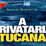 Livro 'A Privataria Tucana' conta o maior assalto da história ao patrimônio público brasileiro