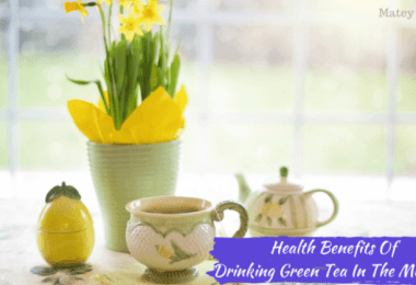 benefits of drinking green tea in the morning