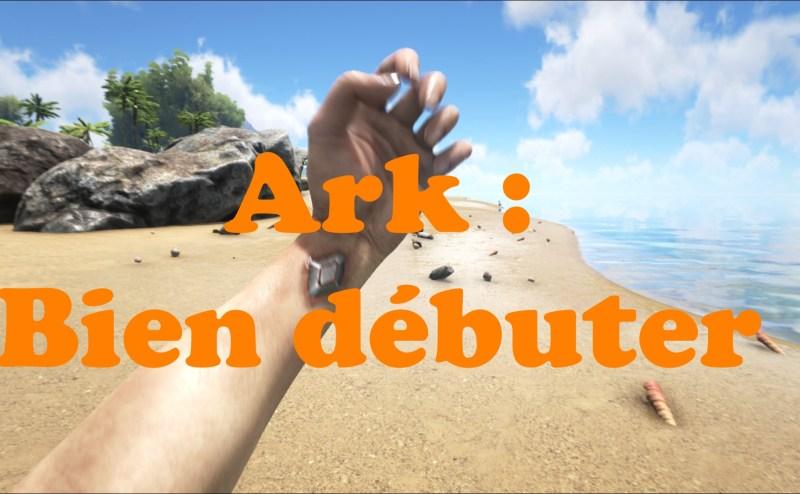 ARK : bien débuter