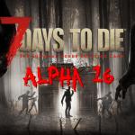 7 Days To Die : Alpha 16. Les améliorations notables.
