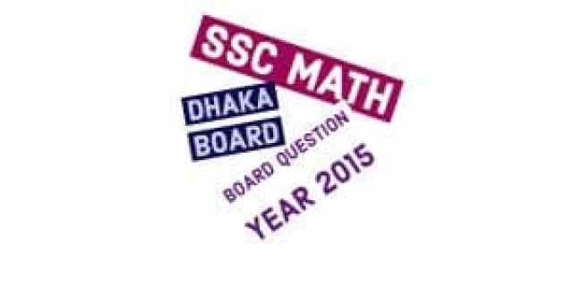 Dhaka Board SSC Math Question 2015